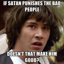If satan punishes the bad