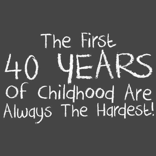 1st 40 year schildhood hard
