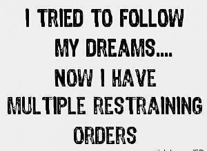 follow dreams restraining orders