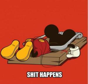 Mickey Mouse shit happens
