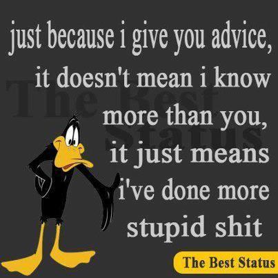 advice stupid shit X