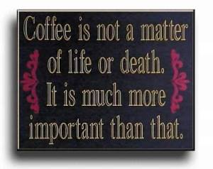 coffee life death