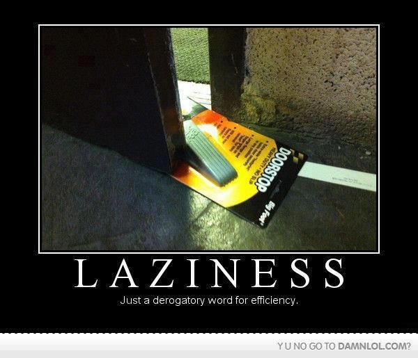 laziness efficiency X