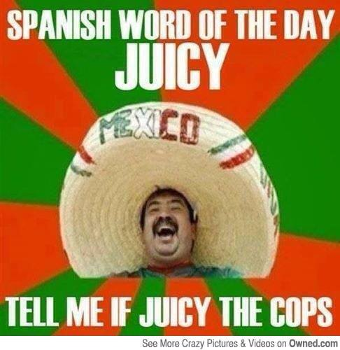 Mexican juicy the cops X