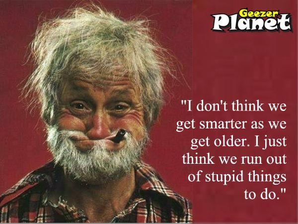 older less stupid
