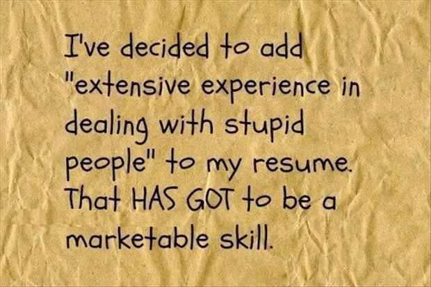 stupid people resume X