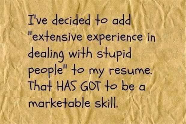 stupid people resume X