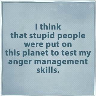 stupid people test anger mgmt X