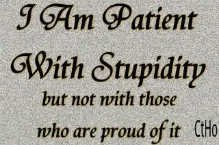 stupidity patient not proud X