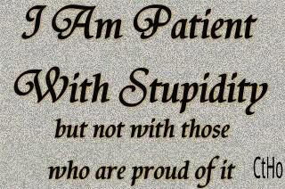 stupidity patient not proud X