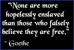 hopeless enslaved - Goethe